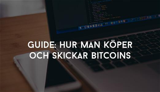 Hur man Köper och skickar Bitcoins - Steg för Steg