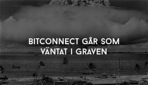 BitConnect går som väntat i graven