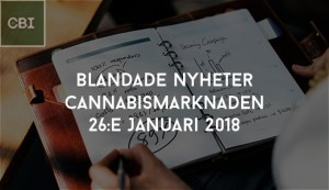 Blandade Nyheter Cannabismarknaden 26e Januari 2018
