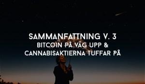 Sammanfattning V 3 Bitcoin På Väg Upp & Cannabisaktierna Tuffar På