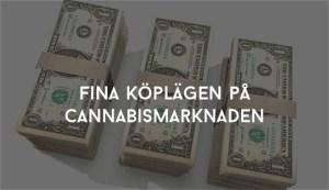 Fina Köplägen på Cannabismarknaden