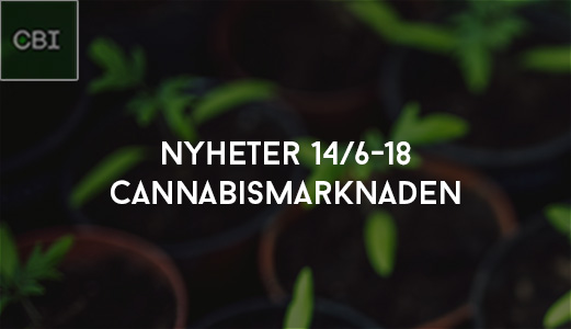 Nyheter Cannabismarknaden 14/6-18