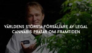 Världens största försäljare av legal cannabis pratar om framtiden