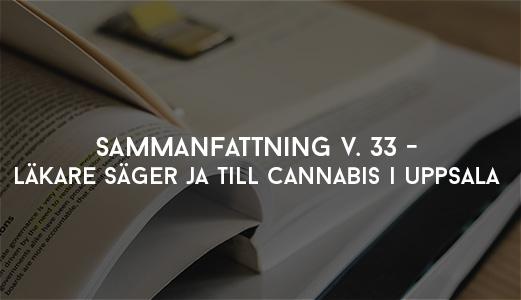 Sammanfattning V. 33 - Läkare säger ja till cannabis i Uppsala