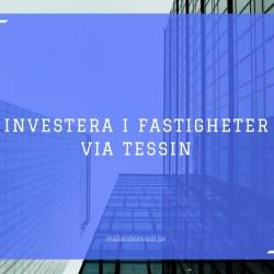Investera i fastigheter via Tessin