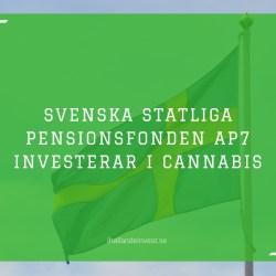 Statliga pensionsfonden AP7 investerar i cannabis