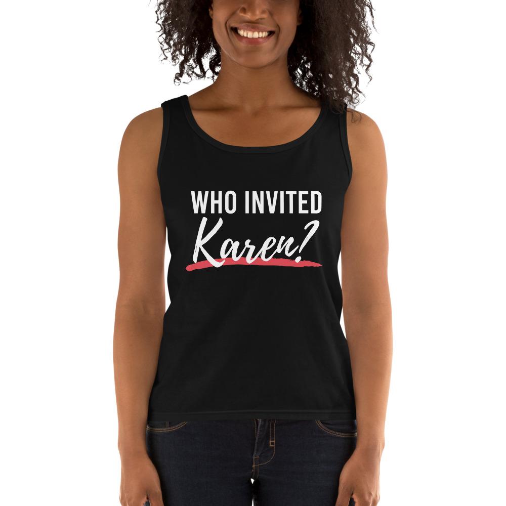 Who Invited Karen Tank