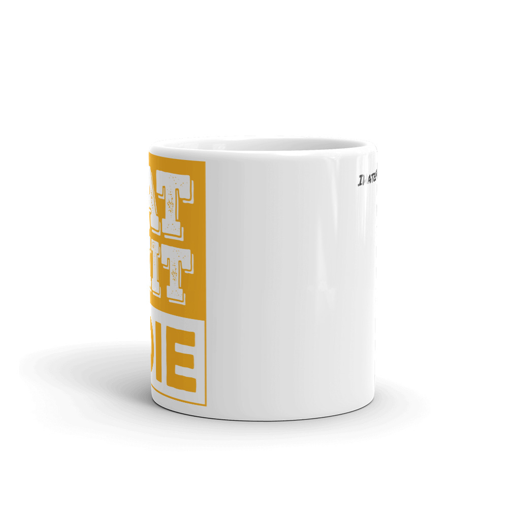 Eat shit & Die Mug