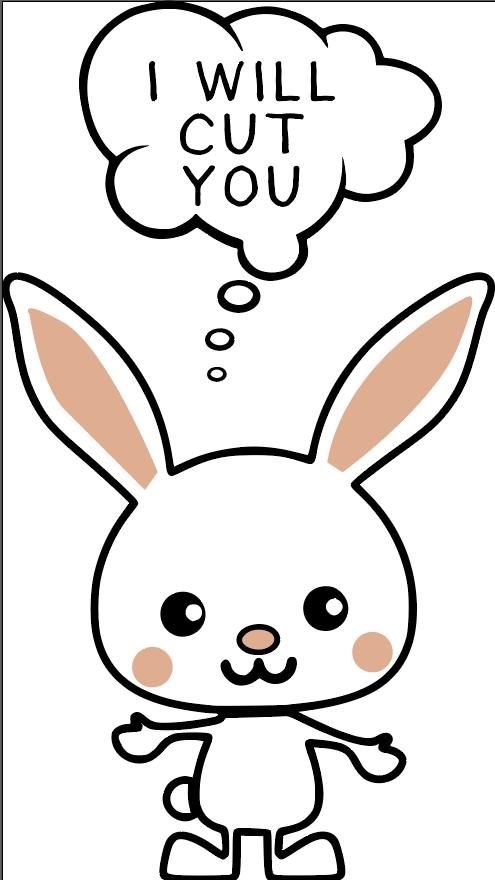 I will cut you bunny