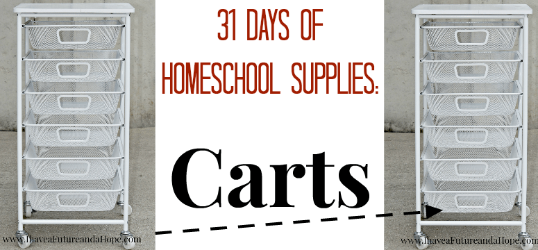 31 Days of Homeschool Supplies: Carts