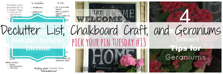 Declutter Checklist, Chalkboard Craft, and Geraniums: Pick your Pin #13
