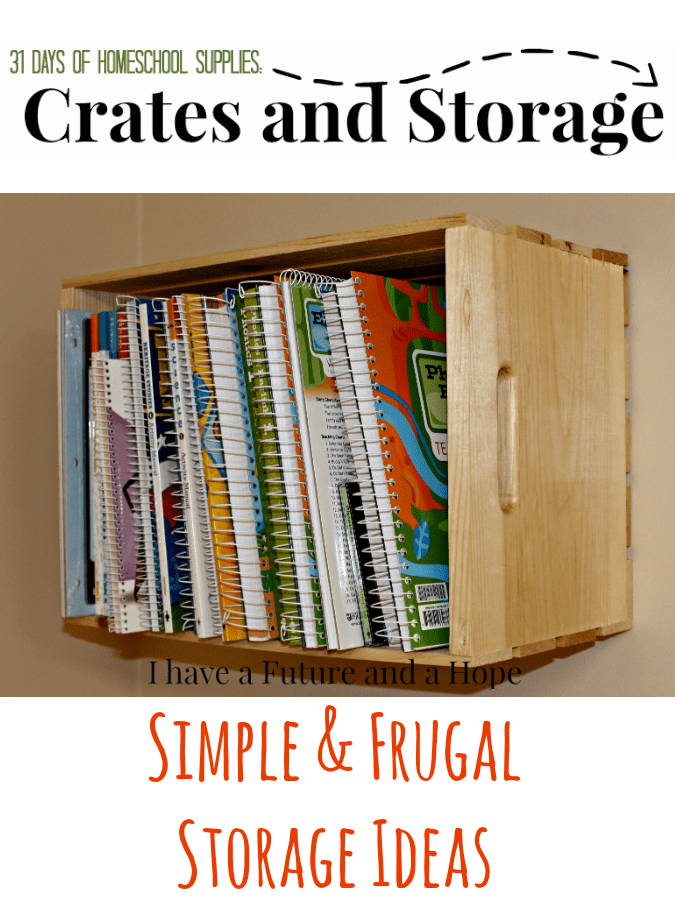 31 Days of Homeschool Supplies: Crates and Storage ideas. Organize your homeschool room.