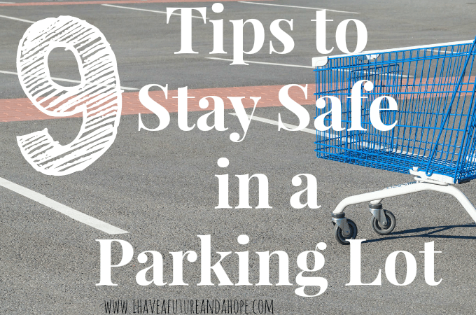 9 Tips to Stay Safe in a Parking Lot