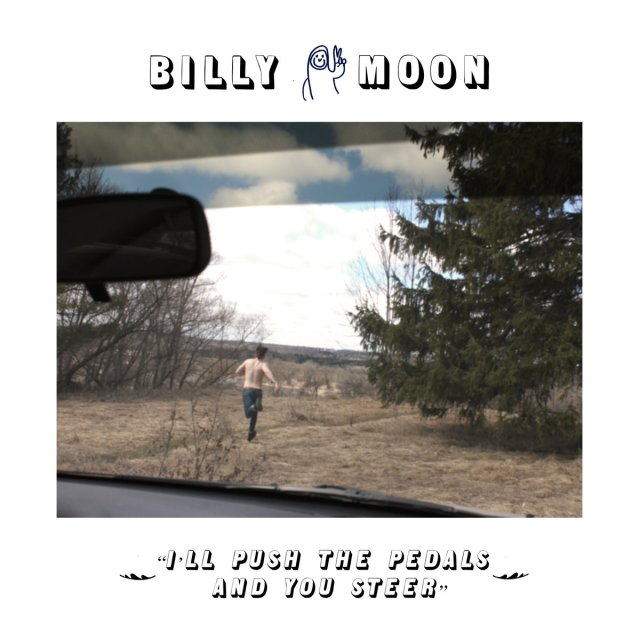 Billy Moon - I'll Push the Pedals and You Steer