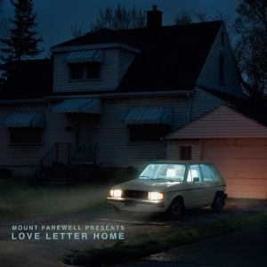 Mount Farewell - Love Letter Home