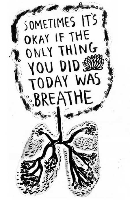 It's Okay If the Only Thing You Did Today Is Breathe