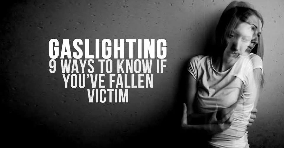 Gaslighting: 9 Ways To Know If You've Fallen Victim
