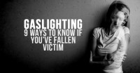 Gaslighting: 9 Ways To Know If You've Fallen Victim | I ...
