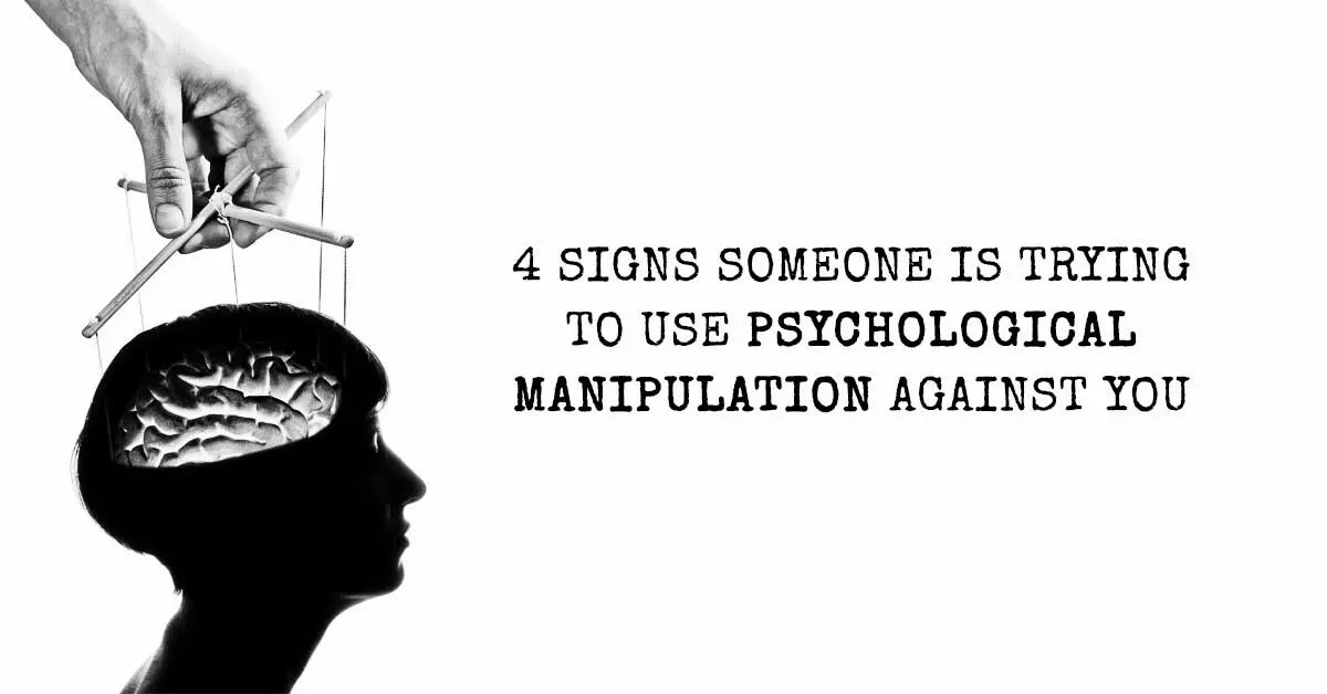 4 Signs Someone Is Trying To Use Psychological