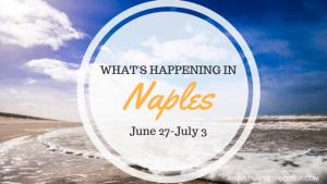 Naples events June 27-July 3