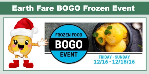 Earth Fare BOGO Frozen Event + Coupon Stacks!