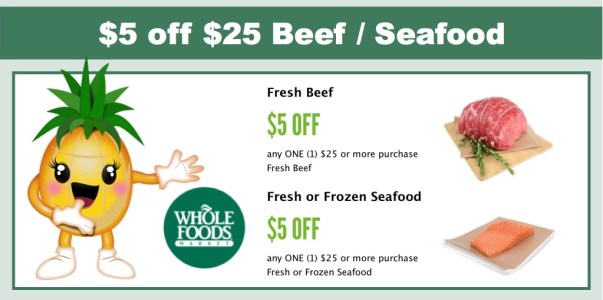Whole Foods - $5 off $25 in Beef and Seafood Purchase!