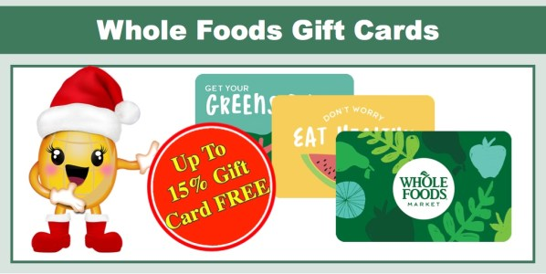RARE* Get Back up to 15% in Gift Card FREE with Whole Foods Gift ...