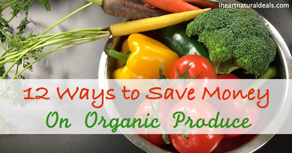12 Ways to Save Money on Organic Produce!