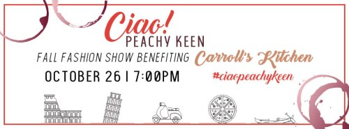 Ciao Peachy Keen Fall Fashion Show benefiting Carroll's Kitchen