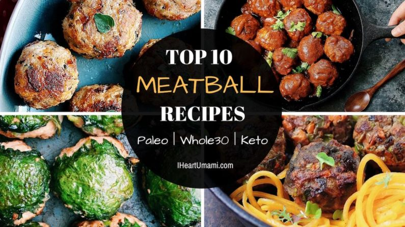 Top 10 Paleo Meatball recipes