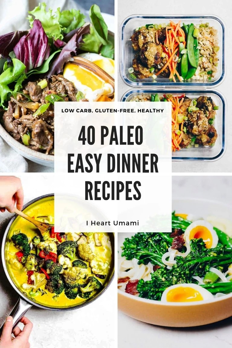 40 Easy Paleo Dinner Recipes Whole30 Keto I Heart Umami