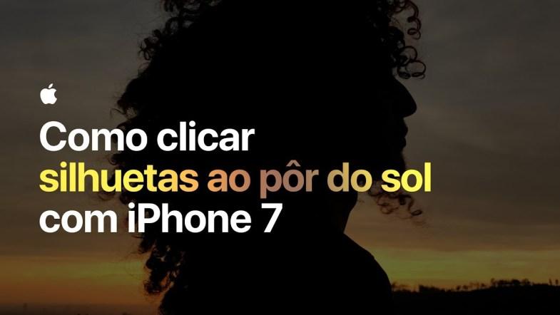 """Campanha da Apple """"Como clicar com o iPhone 7""""."""