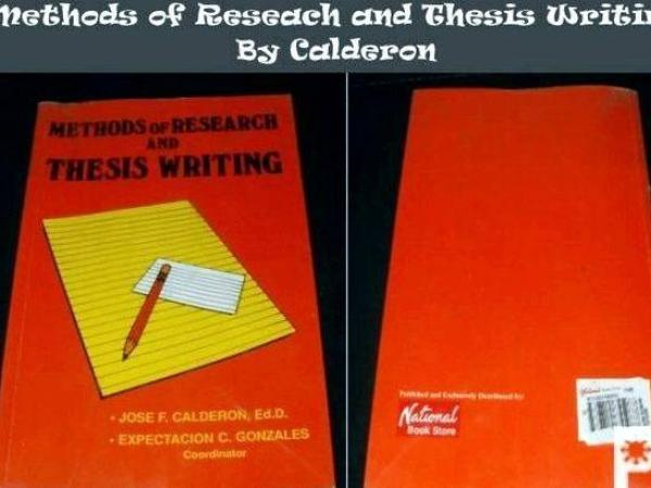 Methods of research and thesis writing by calderon and gonzalez