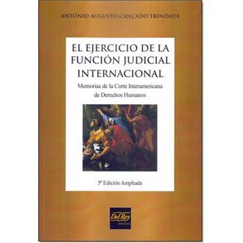 El ejercicio de la función judicial internacional (Antonio Cançado Trindade)