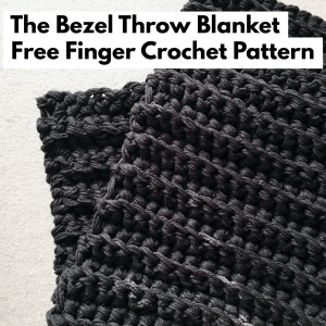 Bezel Blanket Finger Crochet Pattern