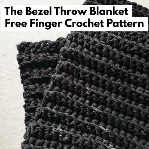 Bezel Blanket Finger Crochet Pattern