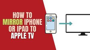 How to Mirror iPhone or iPad to Apple TV