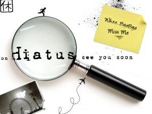 hiatus1-300x225 (Another) Temporary Break / Hiatus