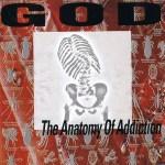 God-Anatomy-Of-Addiction Artist Profile - God
