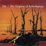 Om-+-Six-Organs-Of-Admittance