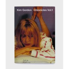 Kim-Gordon-Chronicles-Vol.-1-300x300 Sonic Youth Week - Profile - Kim Gordon