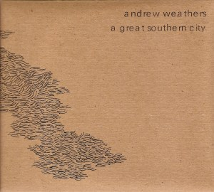 cover-300x270 Review - Andrew Weathers - A Great Southern City (Full Spectrum, 2010)