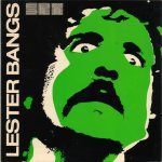 3804175926_25a3ba132a_o Reading Room  - Let It Blurt - The Life & Times Of Lester Bangs, America's Greatest Rock Critic