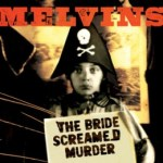 Melvins-The-Bride-Screamed-Murder-150x150 10 Releases From A Departing Year - Melvins - Nude With Boots