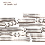Sam-Prekop-Old-Punch-Card Review Vault - Automation Records / Thrill Jockey Edition