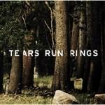 Tears-Run-Rings-Always-Sometimes-Seldom-Never Streaming/Download Vault - Tears Run Rings