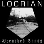 Drenched-Lands Stuff You Might've Missed / Sonic Guide To...UK / US / Canada - Locrian