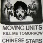 Moving-Units-+-Kill-Me-Tomorrow-+-Chinese-Stars Three One G / 31G Photo Archives - Bands + Posters