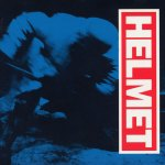 Helmet-Meantime AmRep Revisited – Helmet – Selected Discography + MP3 + Videos