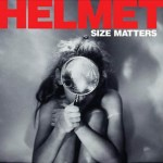 Helmet-Size-Matters AmRep Revisited – Helmet – Selected Discography + MP3 + Videos